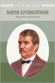 David Livingstone: Missionary and Explorer