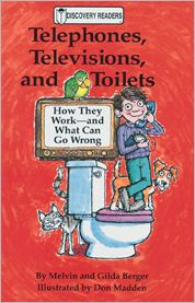 Telephones, Televisions, and Toilets: How They Work and What Can Go Wrong