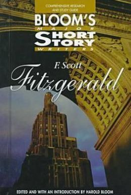 F. Scott Fitzgerald (Bloom's Major Short Story Writers Series)