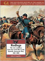 Redlegs: The U. S. Artillery from the Civil War to the Spanish-American War, 1861-1898