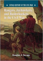 Rangers, Jayhawkers, and Bushwackers in the Civil War