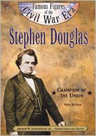 Stephen A. Douglas: Champion of the Union