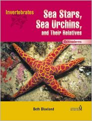 Echinoderms: Sea Stars, Sea Urchins, and Their Relatives