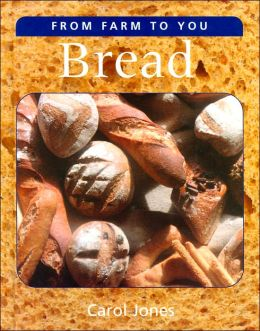 Bread (From Farm to You Series)