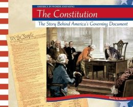 The Constitution: The Story Behind America's Governing Document