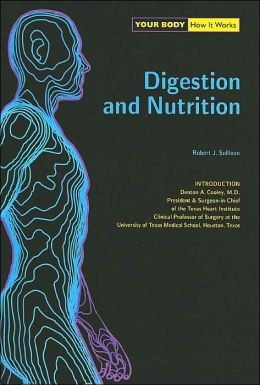 Digestion and Nutrition (Your Body, How it Works)