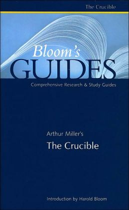 Arthur Miller's the Crucible (Bloom's Guides)