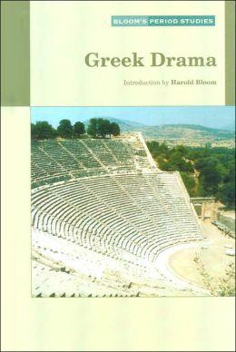 Greek Drama (Bloom's Period Studies Series)