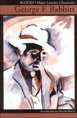 George Babbitt (Bloom's Major Literary Characters Series)