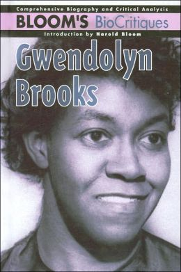Gwendolyn BrooksBloom's (BioCritiques Series)