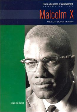 Malcolm X: Militant Black Leader (Black Americans of Achievement Series)