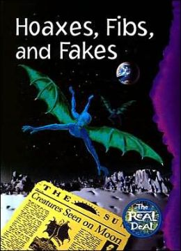 Hoaxes, Fibs, and Fakes