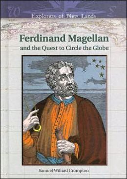 Ferdinand Magellan and the Quest to Circle the Globe