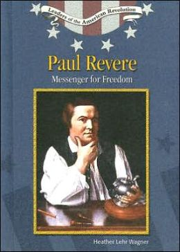 Paul Revere: Messenger for Freedom