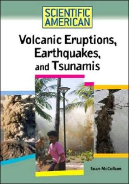 Volcanic Eruptions, Earthquakes, and Tsunamis