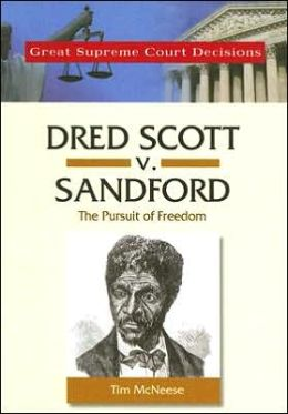 Dred Scott V. Sandford: The Pursuit of Freedom
