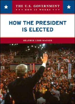 How the President Is Elected (LIBRARY EDITION)