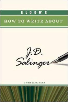 Bloom's How to Write about J. D. Salinger