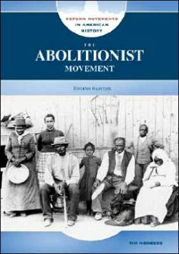 The Abolitionist Movement: Ending Slavery