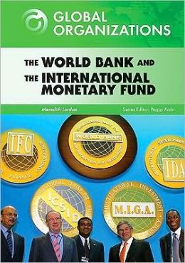 The World Bank and the International Monetary Fund