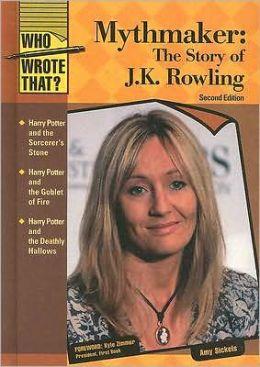 Mythmaker: The Story of J. K. Rowling