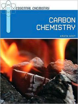 Carbon Chemistry (Essential Chemistry Series)