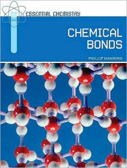 Chemical Bonds (Essential Chemistry Series)