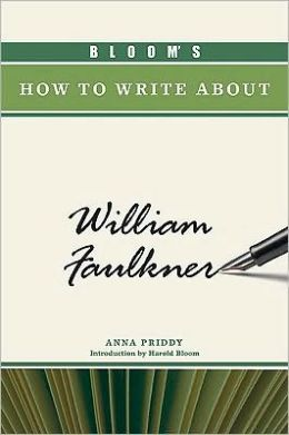 Bloom's How to Write about William Faulkner