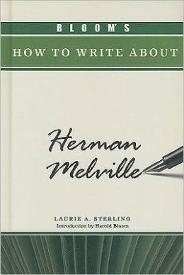 Bloom's How to Write about Herman Melville