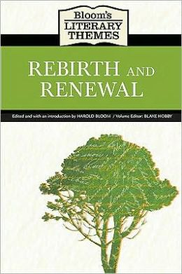 Bloom's Literary Themes: Rebirth and Renewal