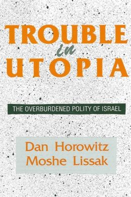 Trouble in Utopia: The Overburdened Polity of Israel