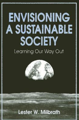 Envisioning a Sustainable Society; Learning Our Way Out