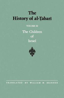 The History of al-Tabari, Ta'rikh Al-Rusul Wa'l-Muluk: The Children of Israel