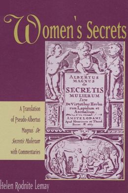 Women's Secrets: A Translation of Pseudo-Albertus Magnus's de Secretis Mulierum with Commentaries