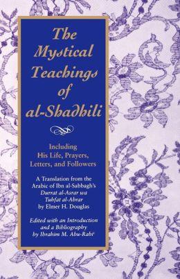 Mystical Teachings Of Al-Shadhili, The