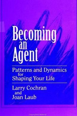 Becoming an Agent: Patterns and Dynamics for Shaping Your Life