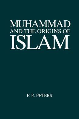 Muhammad and the Origins of Islam (Suny Series in Near Eastern Studies)