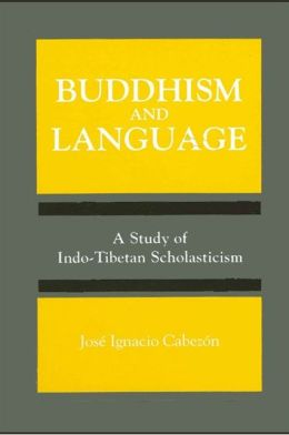 Buddhism and Language: A Study of Indo-Tibetan Scholasticism