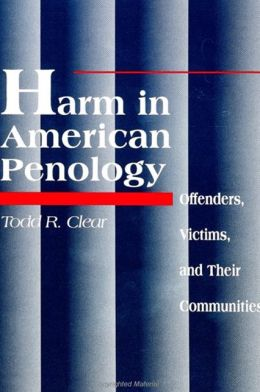 Harm in American Penology: Offenders, Victims, and Their Communities