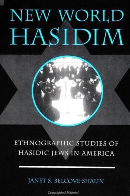 New World Hasidism: Ethnographic Studies of Hasidic Jews in America