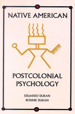 Native American Postcolonial Psychology