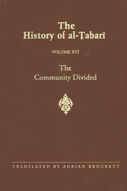 The History of Al-Tabari: The Community Divided: The Caliphate of Ali I, A. D. 656-657-A. H. 35-36