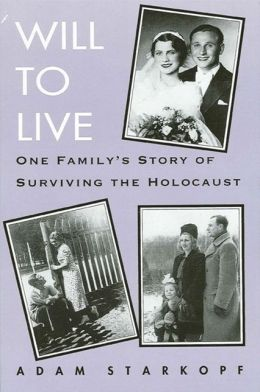 Will to Live: One Family's Story of Surviving the Holocaust
