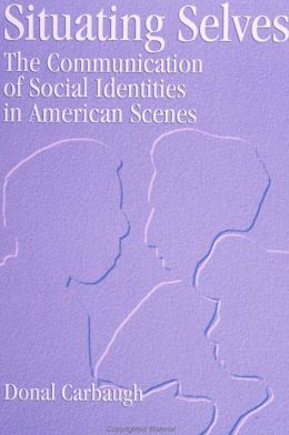 Situating Selves: The Communication of Social Identities in American Scenes