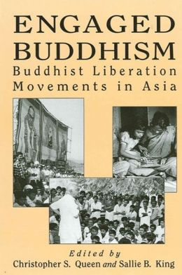 Engaged Buddhism: Buddhist Liberation Movements in Asia