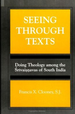 Seeing through Texts: Doing Theology among the Srivaisnavas of South India