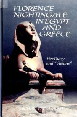 Florence Nightingale in Egypt and Greece: Her Diary and ''Visions''