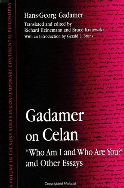 Gadamer on Celan: Who Am I and Who Are You? and Other Essays