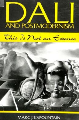 Dali and Postmodernism: This Is Not an Essence