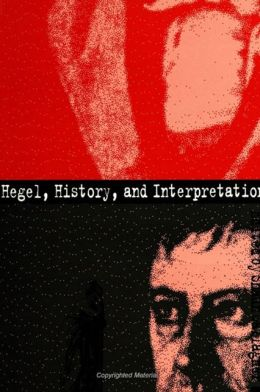 Hegel, History, and Interpretation (Suny Series in Hegelian Studies)